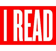 I READ BOOKS Photographic Print