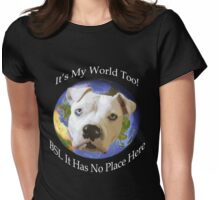 It's My World Too! Womens Fitted T-Shirt