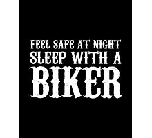 Sleep With A Biker And Ride All Night Photographic Print
