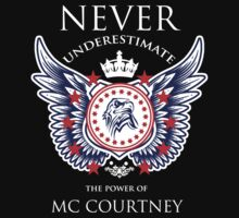 Never Underestimate The Power Of Mc Courtney - Tshirts & Accessories by tshirts2015