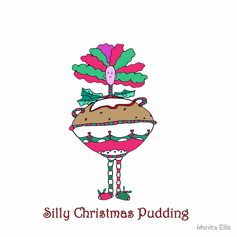 Christmas Silly Pudding. by Monica Ellis