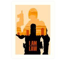 I am the Law Art Print