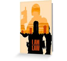 I am the Law Greeting Card