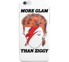 More Glam Than Ziggy Stardust  iPhone Case/Skin