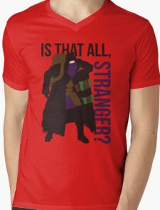 Is that all, stranger? Mens V-Neck T-Shirt