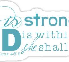 She is strong (aqua) Sticker