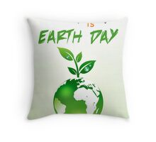 every day is earth day Throw Pillow