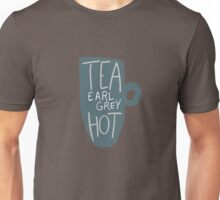 Tea, Earl Grey - Hot! Unisex T-Shirt