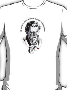 It aint Marijuana! T-Shirt