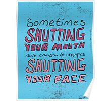 Shut Yo' Face. Poster