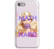 Math Is Hard-- Doll iPhone Case/Skin