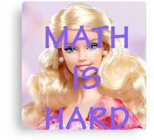 Math Is Hard-- Doll Canvas Print