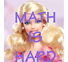 Math Is Hard-- Doll Photographic Print