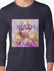 Math Is Hard-- Doll Long Sleeve T-Shirt