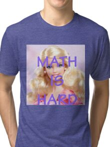 Math Is Hard-- Doll Tri-blend T-Shirt