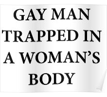 Gay Man Trapped in a Woman's Body Poster