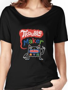 Trouble Maker olv  Women's Relaxed Fit T-Shirt