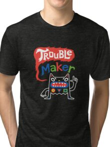 Trouble Maker olv  Tri-blend T-Shirt