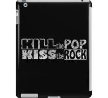 Kill The Pop Kiss The Rock iPad Case/Skin