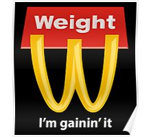 McDonalds Funny Weight I'm Gainin' It Poster