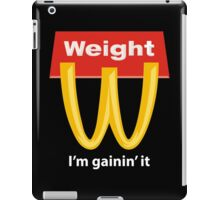 McDonalds Funny Weight I'm Gainin' It iPad Case/Skin