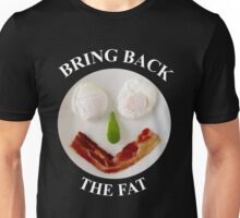 BRING BACK THE FAT Unisex T-Shirt