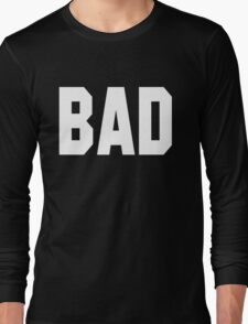 Misbehave BAD Long Sleeve T-Shirt