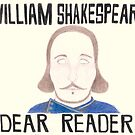 William Shakespeare, Dear Reader by ReadingBeauty