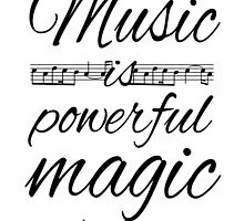 Music is Powerful Magic - AG by heyrebekah