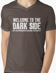 WELCOME TO THE DARK SIDE - ARE YOU SURPRISED WE LIED ABOUT THE COOKIES? Mens V-Neck T-Shirt