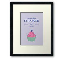 I've never met a cupcake... Framed Print
