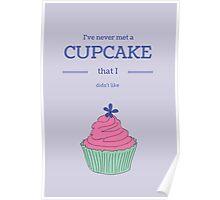 I've never met a cupcake... Poster