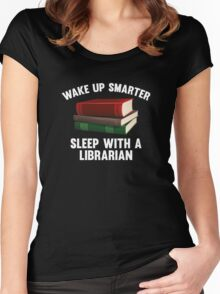 Wake Up Smarter Sleep With A Librarian Women's Fitted Scoop T-Shirt