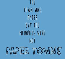 The Town Was Paper But The Memories Were Not by johngreen