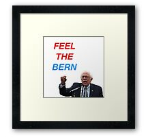 FEEL THE BERN  ($ goes to Bernie's campaign fund) Framed Print