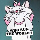 who run the world by MelleNora