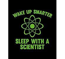 Wake Up Smarter Photographic Print