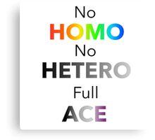 No Homo No Hetero Full Ace Canvas Print