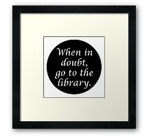 HP When in doubt... Framed Print