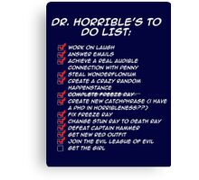 Dr. Horrible's To Do List  Canvas Print