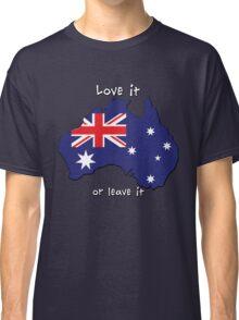 Australia   Love it - or leave it Classic T-Shirt