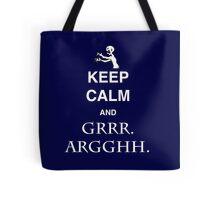 Keep Calm and Grr. Argh. Tote Bag