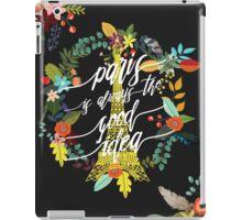 paris is always the good idea iPad Case/Skin