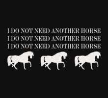 I DO NOT NEED ANOTHER HORSE II T-Shirt