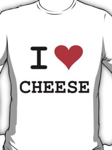I Love Cheese (dark lettering) T-Shirt