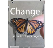 Change.  iPad Case/Skin