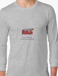 When i grow up i want to be a firetruck Long Sleeve T-Shirt