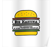 Big Kahuna Burger - The Cornerstone of every nutritious breakfast Poster