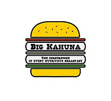 Big Kahuna Burger - The Cornerstone of every nutritious breakfast Photographic Print