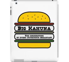 Big Kahuna Burger - The Cornerstone of every nutritious breakfast iPad Case/Skin